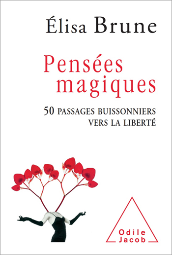 Magic Thoughts - 50 stimulating life stories that teach the art of happiness and joie de vivre