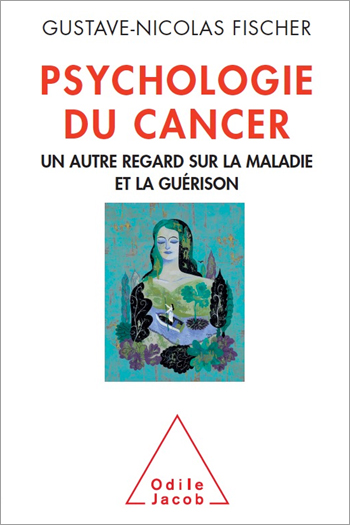 Psychologie du cancer - Un autre regard sur la maladie et la guérison