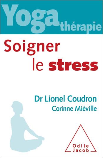 Yoga-thérapie: soigner le stress