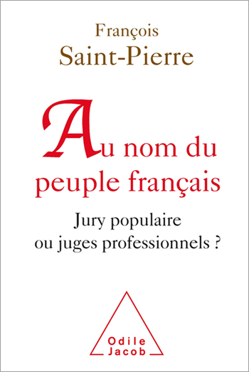 In the Name of the French People - Trial by Jury or by Professional Judges?