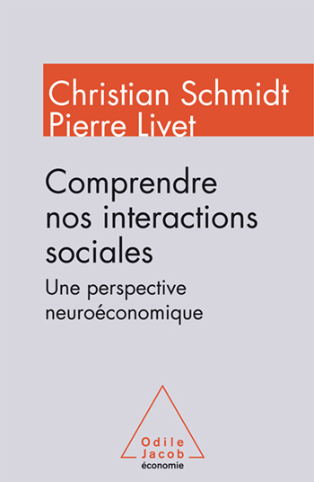 Comprendre nos interactions sociales - Une perspective neuroéconomique