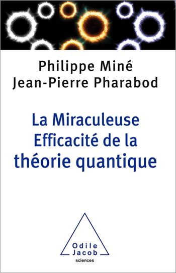Miraculeuse efficacité de la théorie quantique (La)