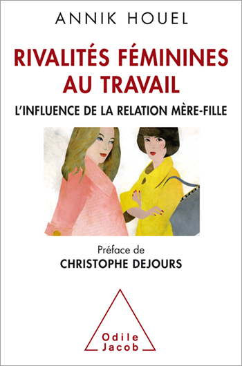 Rivalités féminines au travail - L'influence de la relation mère-fille