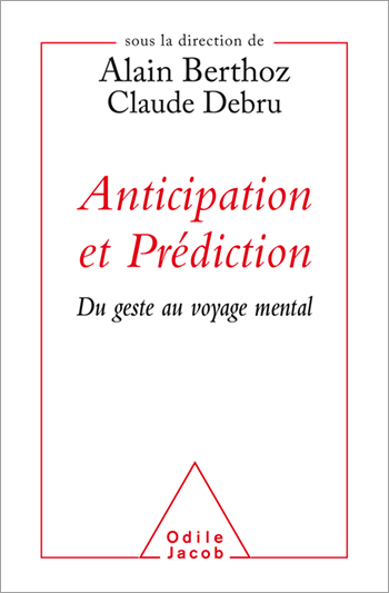 Anticipation et Prédiction - Du geste au voyage mental