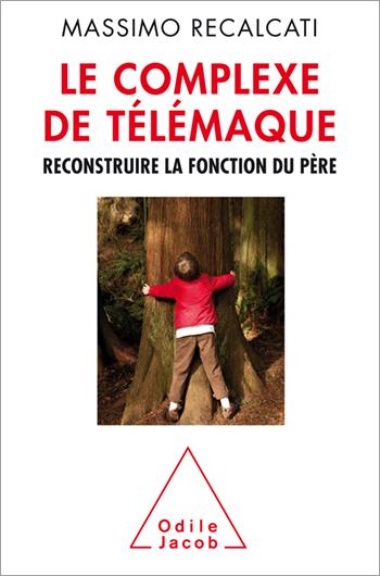 Complexe de Télémaque (Le) - Reconstruire la fonction du père