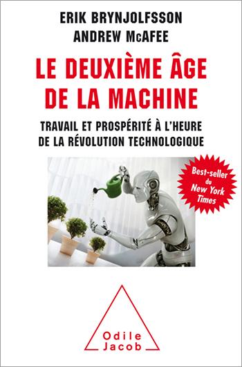 Deuxième Âge de la machine (Le) - Travail et prospérité à l'heure de la révolution technologique