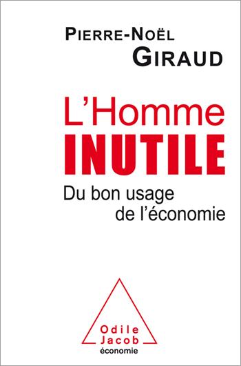 Homme inutile (L') - Du bon usage de l'économie