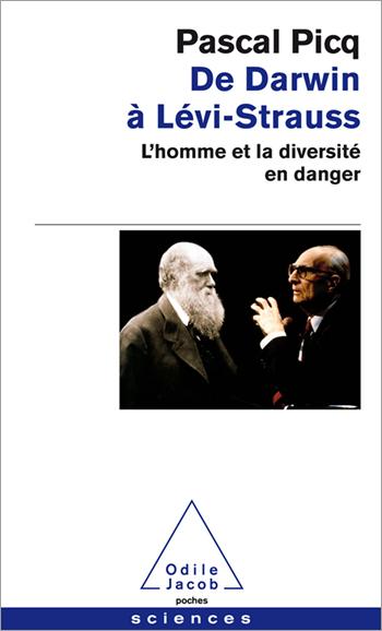 De Darwin à Lévi-Strauss - L'homme et la diversité en danger