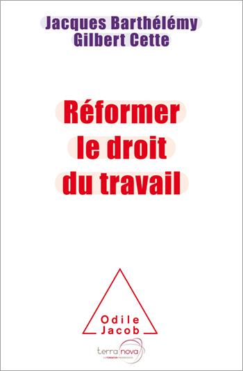 Réformer le droit du travail