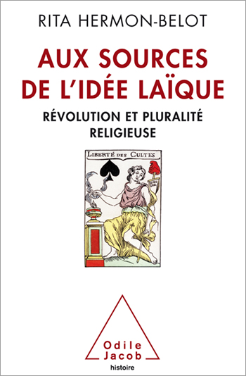 Sources of the Secular Idea (The) - Religious Pluralism and French Secularism