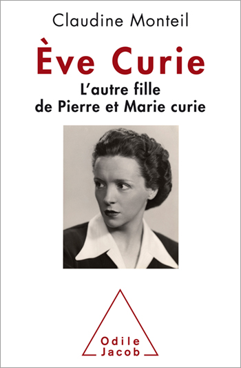 Ève Curie - Pierre and Marie Curie's another daughter