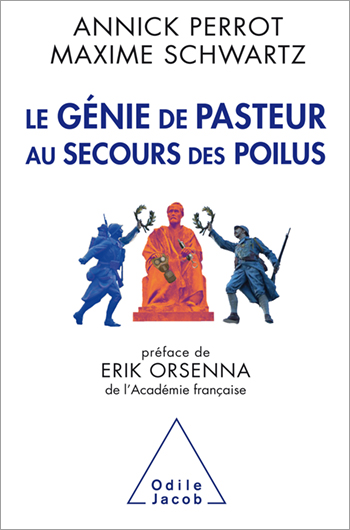 Genius of Pasteur: Saving the 'Poilus' (The)