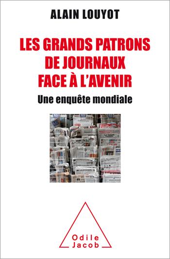 Grands Patrons de journaux face à l'avenir (Les) - Une enquête mondiale