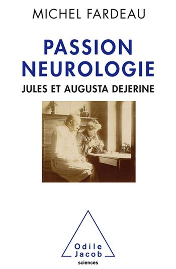 Passion neurologie - Jules et Augusta Dejerine