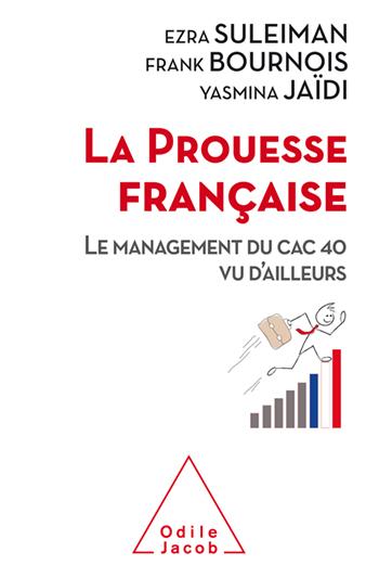 Prouesse française (La) - Le management du CAC 40 vu d'ailleurs