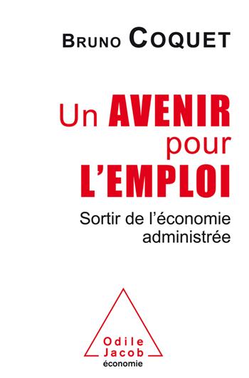 Un avenir pour l'emploi - Sortir de l'économie administrée