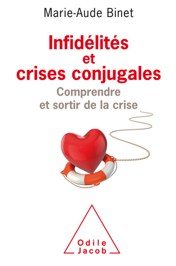 Infidélités et crises conjugales - Comprendre et sortir de la crise