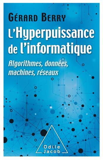 Hyperpuissance de l'informatique (L') - Algorithmes, données, machines, réseaux