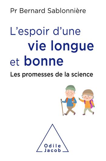 Espoir d'une vie longue et bonne (L') - Les promesses de la science