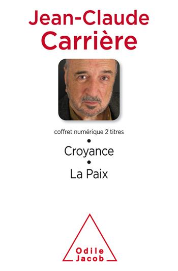 Coffret numérique - Jean-Claude Carrière - Croyance ; La Paix