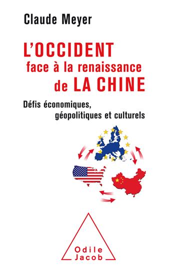 Occident face à la renaissance de la Chine (L') - Défis économiques, géopolitiques et culturels