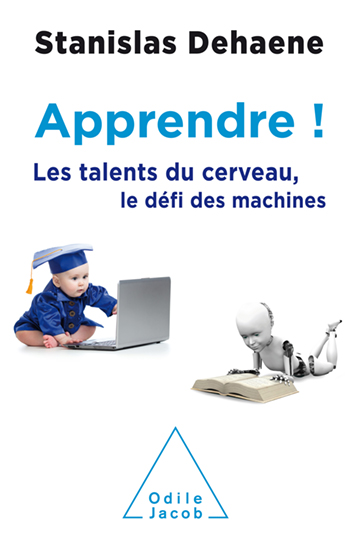 Apprendre ! - Les talents du cerveau, le défi des machines