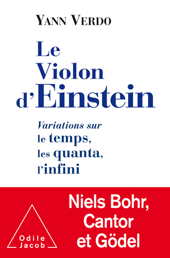 Einstein's Violin - Einstein, Niels Bohr, and Gödel