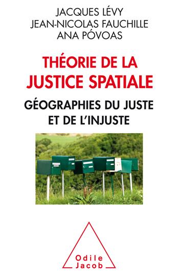 Théorie de la justice spatiale - Géographie du juste et de l'injuste