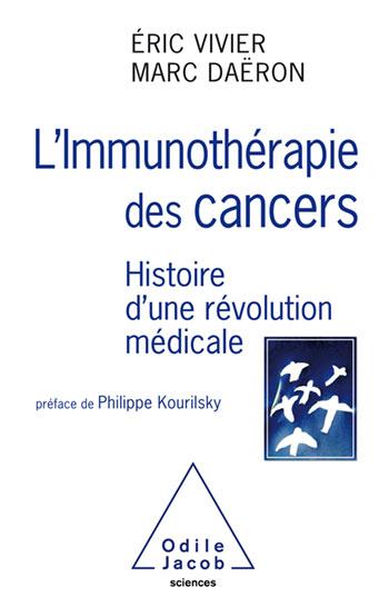 Immunothérapie des cancers (L') - Histoire d'une révolution médicale