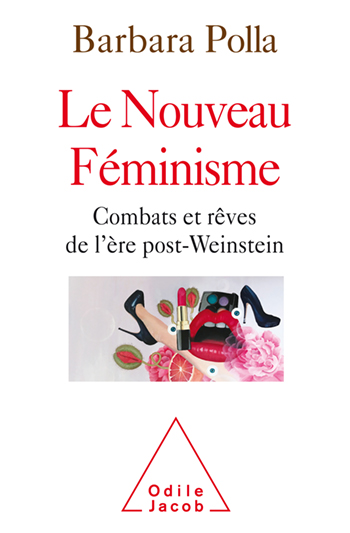 Nouveau Féminisme (Le) - Combats et rêves de l'ère post-Weinstein