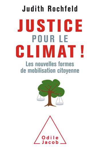 Justice pour le climat ! - Les nouvelles forme de mobilisation citoyenne