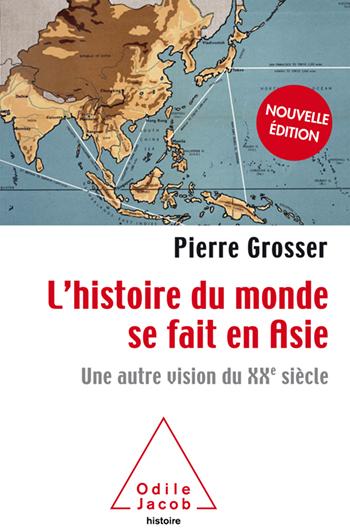 Histoire du monde se fait en Asie (L') - Une autre vision du XXe siècle