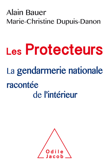 Protectors (The) - An Inside History of the French Gendarmerie