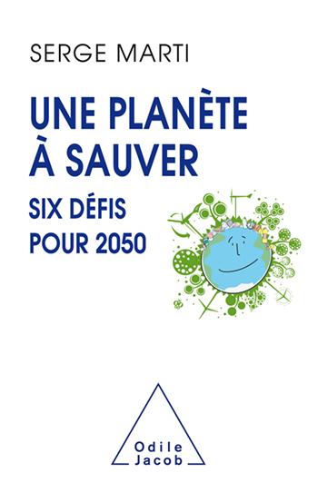 Une planète à sauver - Six défis pour 2050