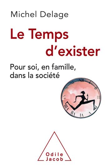 Temps d'exister (Le) - Pour soi, en famille, dans la société