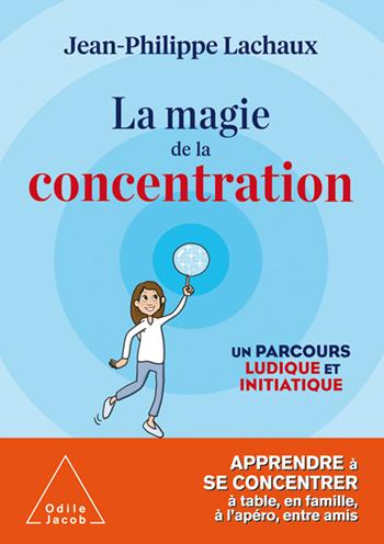 Magie de la concentration (La) - Un parcours ludique et initiatique