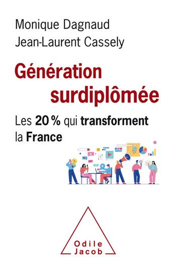 Génération surdiplômée - Les 20 % qui transforment la France