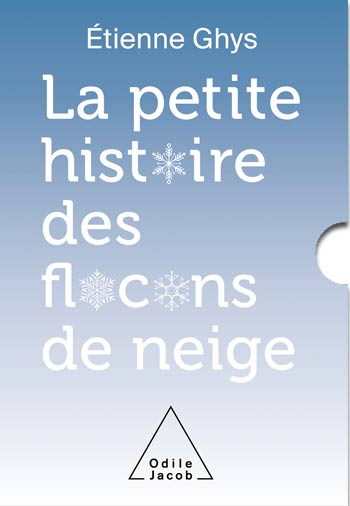 Petite Histoire des flocons de neige (La)