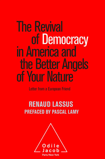Revival of Democracy in America and the Better Angels of Your Nature (The) - Letter from a European Friend