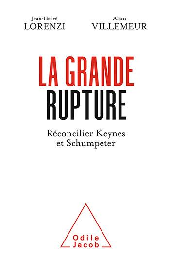 Grande Rupture (La) - Réconcilier Keynes et Schumpeter