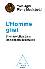 Homme glial (L') - Une révolution dans les sciences du cerveau