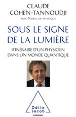 Sous le signe de la lumière - Itinéraire d'un physicien dans un monde quantique